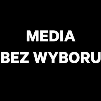 Media bez wyboru. Wspólna akcja mediów w całym kraju